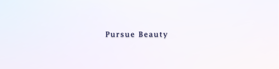 Pursue Beauty